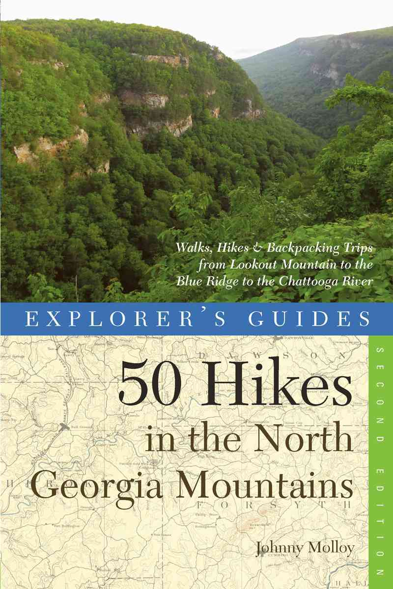 Explorer's Guide 50 Hikes in the North Georgia Mountains By Molloy, Johnny